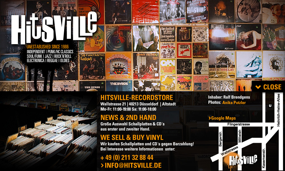 Hitsville Records - Wallstrasse 21, 40213 Düsseldorf. +49 (0) 211 32 44 88. News & Second Hand LP CD. Ankauf von CD und Schallplatten gegen Barzahlung. ALTERNATIVE, INDEPENDENT, PUNK, HC, CLASSIC, SOUL, FUNK, JAZZ, ROCK n ROLL, ELECTRONICA, REGGAE, OLDIES